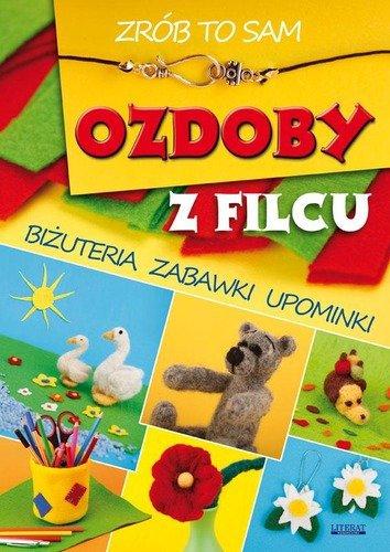Zrób to sam Ozdoby z filcu  ambelucja pl  książki dla dzieci -> Kuchnia Dla Dziecka Zrob To Sam