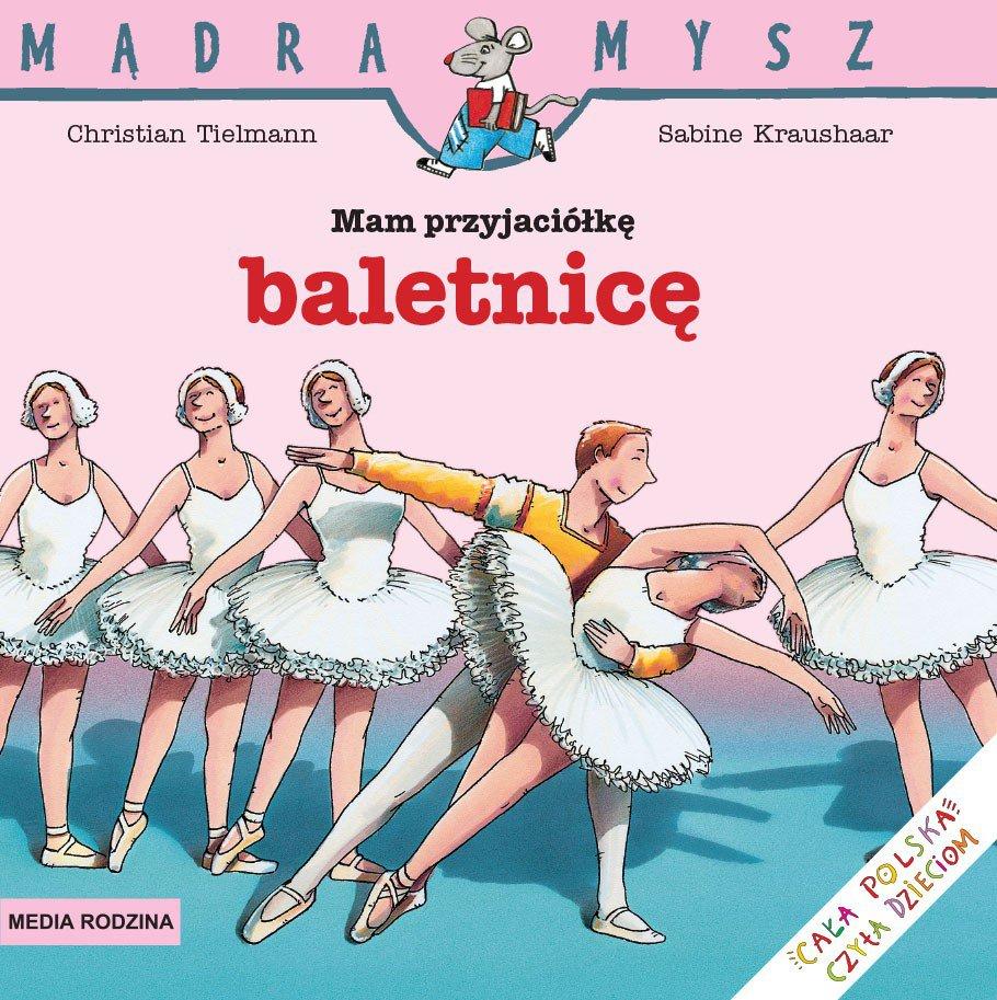Seria Mądra Mysz Mam Przyjaciółkę Baletnice Ambelucjapl